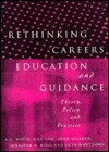 Rethinking Careers Education and Guidance: Theory, Policy and Practice - Tom Watts