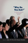 Why Do You Ask?: The Function of Questions in Institutional Discourse - Alice Freed, Susan Ehrlich