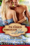 Filtered Through Blue (Bourbon Springs Book 2) - Jennifer Bramseth