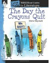 The Day the Crayons Quit: An Instructional Guide for Literature (Great Works) - Jodene Smith