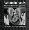 Mountain Hands: Portrait Southern Appalachia - Sam Venable, Paul Efird