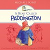 A Bear Called Paddington - Michael Bond, HarperAudio, Stephen Fry