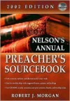 Nelson's Annual Preacher's Sourcebook, 2002 Edition [With CDROM] - Robert J. Morgan