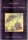 Relazione di un architetto - Rosa Chacel, Francesco Tentori Montalto