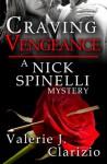 Craving Vengeance, A Nick Spinelli Mystery - Valerie J. Clarizio