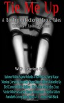 Tie Me Up: A Binding Collection of Erotic Tales - F. Leonora Solomon