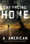 Enforcing Home (The Survivalist Book 6) - A. American