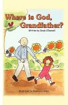 Where Is God, Grandfather - Candy O'Donnell