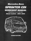 Mercedes-Benz Sprinter CDI Workshop Manual 2000-2006: 2.2 Litre Four Cyl. and 2.7 Litre Five Cyl. Diesel - R.M. Clarke