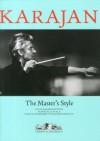 Karajan: The Master's Style - Vittoria Crespi Morbio