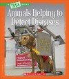 Animals Helping to Detect Diseases (True Books) - Susan H. Gray
