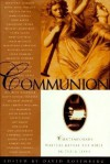 Communion: Contemporary Writers Reveal the Bible in Their Lives - David Rosenberg
