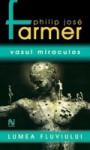 Vasul miraculos - Philip José Farmer, Gabriel Stoian