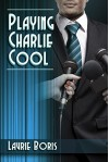 Playing Charlie Cool (Trager Family Secrets Book 3) - Laurie Boris