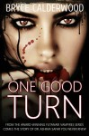 One Good Turn: A Futanari Vampires Standalone Story - Bryce Calderwood