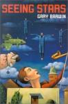 Seeing Stars - Gary Barwin