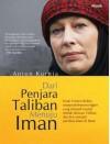 Dari Penjara Taliban Menuju Iman - Anton Kurnia