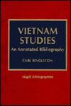 Vietnam Studies: An Annotated Bibliography - Carl Singleton