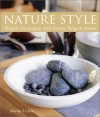 Nature Style: Elegant Decorating with Leaves, Twigs & Stones - Marthe Le Van