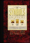 Symbols in Stone: Symbolism on the Early Temples of the Restoration - Matthew B. Brown, Paul Thomas Smith