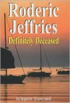 Definitely Deceased - Roderic Jeffries
