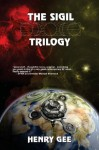 The Sigil Trilogy - Henry Gee