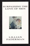 Surpassing the Love Men - Lillian. Faderman