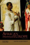 Africa's Discovery of Europe - David Northrup