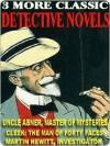 Three More Classic Detective Novels - Melville Davisson Post, Arthur Morrison, Thomas W. Hanshew