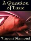 A Question of Taste - Vincent Diamond