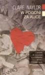 W pogoni za Alice - Clare Naylor