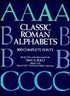 Classic Roman Alphabets: 100 Complete Fonts - Dan X. Solo