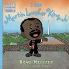 I am Martin Luther King, Jr. (Ordinary People Change World) - Brad Meltzer, Christopher Eliopoulos