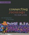 Connecting Sociology to Our Lives: An Introduction to Sociology - Tim Delaney