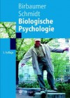 Biologische Psychologie - Niels Birbaumer, Robert F. Schmidt
