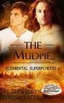 The Mudpie (Elemental Superpowers #3) - A.J. Llewellyn, Serena Yates