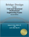 Bridge Design for the Civil and Structural Professional Engineering Exams, 2nd ed. - Robert H. Kim, Jai Kim