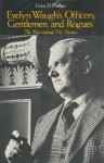 Evelyn Waugh's Officers, Gentlemen, and Rogues: The Fact Behind His Fiction - Gene D. Phillips