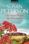 Die roten Blüten der Sehnsucht - Susan Peterson