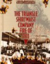 The Triangle Shirtwaist Company Fire of 1911 (Great Disasters: Reforms and Ramifications) - Gina DeAngelis