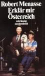 Erklär mir Österreich : Essays zur österreichischen Geschichte - Robert Menasse