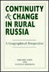 Continuity And Change In Rural Russia: A Geographical Perspective - Grigory Ioffe, Tatyana Nefedova, Gregory Ioffe