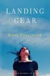 By Kate Pullinger Landing Gear: A Novel (1st First Edition) [Hardcover] - Kate Pullinger