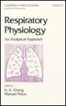Respiratory Physiology: An Analytical Approach - H. K. Chang