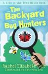 The Backyard Bug Hunters (The Kids in the Tree House) (Volume 2) - Rachel Elizabeth Cole, Kathrina Iris