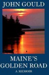 Maine's Golden Road: A Memoir - John Gould