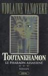 Toutankhamon Tome 3: Le Pharaon Assassiné - Violaine Vanoyeke