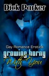 Growing Horny With You - Dick Parker