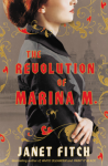 The Revolution of Marina M. (A Novel) - Janet Fitch