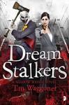 Dream Stalkers - Tim Waggoner